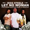 Let No Woman - Feat Krayzie Bone
