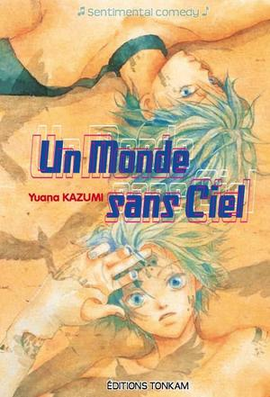 One shot Un monde sans ciel Genre : Shojo[Romance et Drame]