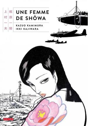 One Shot Une femme de Shôwa Genre : Seinen[Drame et Historique]