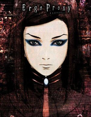Anime Ergo Proxy Genre : Seinen [Aventure, Drame, Horreur, Mystère, Surnaturel, Science Fiction et Psychologique]
