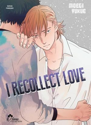 One Shot I recollect love Genre : Yaoi[Romance et Drame]