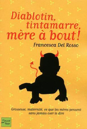 Diablotin, tintamarre, mère à bout !  -> Francesca Del Rosso
