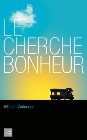 Le cherche-bonheur -> Michael Zadoorian