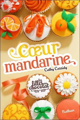 Les filles au chocolat t3 : Coeur Mandarine -> Cathy Cassidy