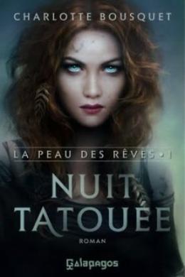 La peau des rêves t1 : Nuit tatouée -> Charlotte Bousquet
