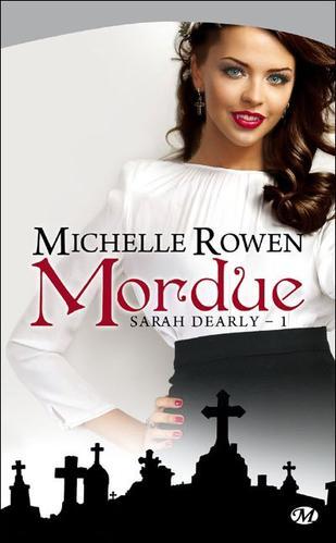 Sarah Dearly -> Michelle Rowen