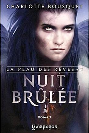 La peau des rêves t2 : Nuit brûlée -> Charlotte Bousquet