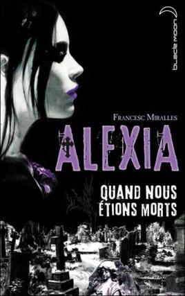 Alexia t1 : Quand nous étions morts -> Francesc Miralles