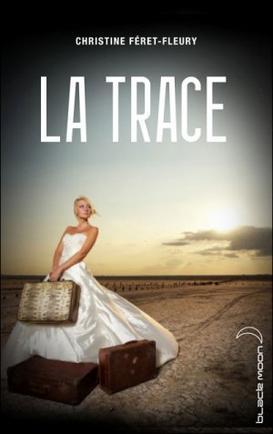 La Trace -> Christine Féret-Fleury