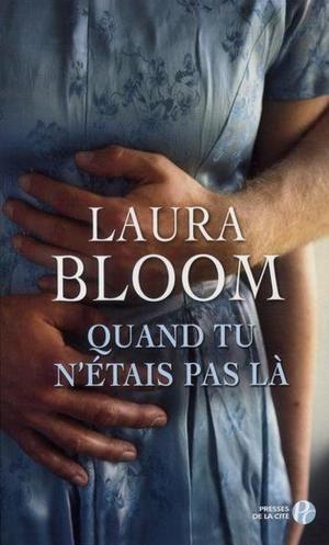 Quand tu n'étais pas là -> Laura Bloom