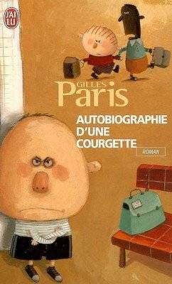 Autobiographie d'une Courgette -> Gilles Paris
