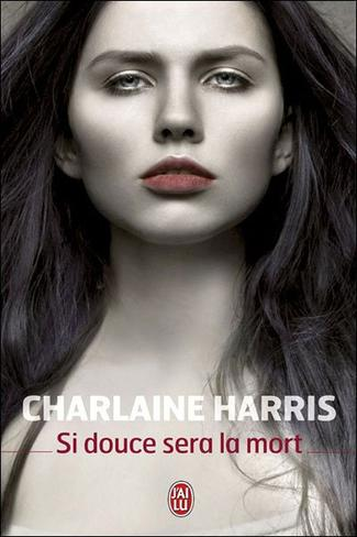 Si douce sera la mort -> Charlaine  Harris