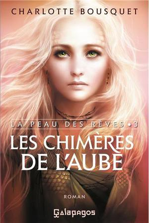 La peau des rêves t3 : Les chimères de l'aube -> Charlotte Bousquet