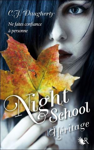 Night School t2 : Héritage -> C. J. Daugherty