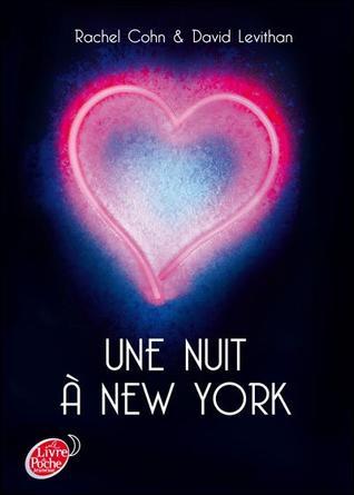 Une nuit à New York -> Rachel Cohn & David Levithan