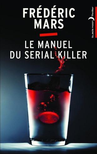 Le manuel du sérial killer -> Frédéric Mars