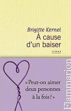 A cause d'un baiser -> Brigitte Kernel