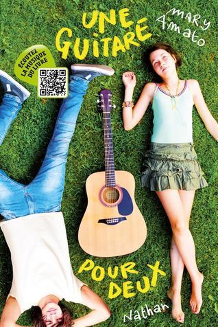Une guitare pour deux -> Mary  Amato