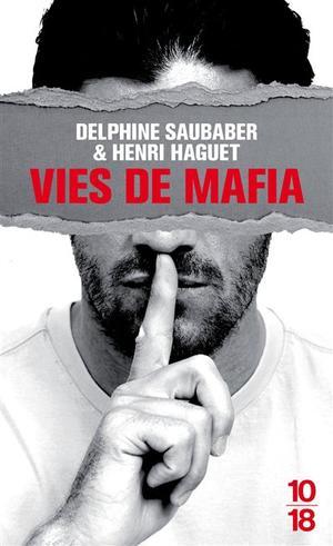 Vies de mafia -> Delphine Saubaber & Henri Haget