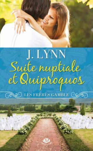 Les frères Gamble t1 : Suite nuptiale et quiproquos -> J.  Lynn