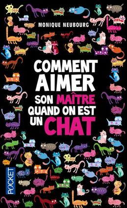 Comment aimer son maitre quand on est un chat -> Monique  Neubourg