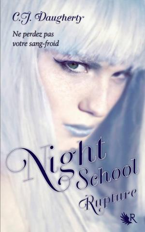 Night School t3 : Rupture -> C. J. Daugherty