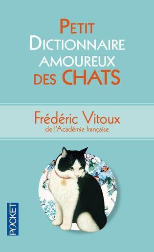 Petit dictionnaire amoureux des chats -> Frédéric Vitoux