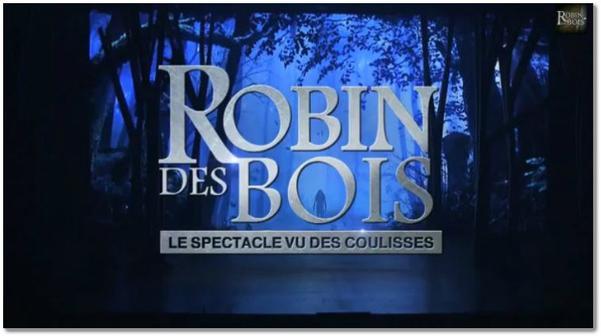 Emission TV : Robin des bois , le spectacle vu des coulisses