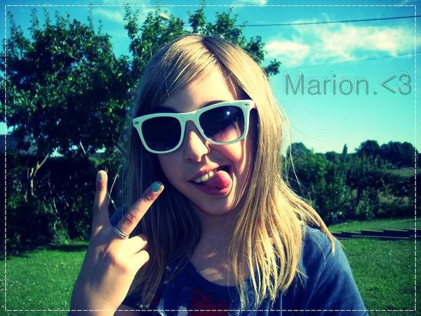 Delires Marion And Me..♥