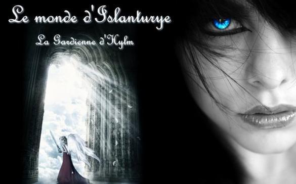 Le monde d'Islanturye : La Gardienne d'Hylm.
