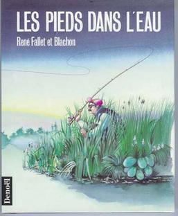 René Fallet, Les pieds dans l'eau, Editions Le Cherche midi 2010 (1974)