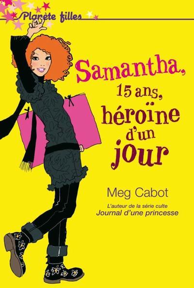 Samantha, 15 ans Héroïne d'un jour - Meg Cabot