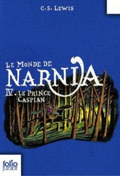 Les chroniques de Narnia, tome 4: Le Prince Caspian - C.S. Lewis