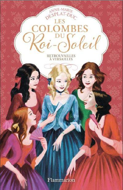 Les Colombes du Roi-Soleil tome 14 Retrouvailles à Versailles- Anne Marie Desplat-Duc