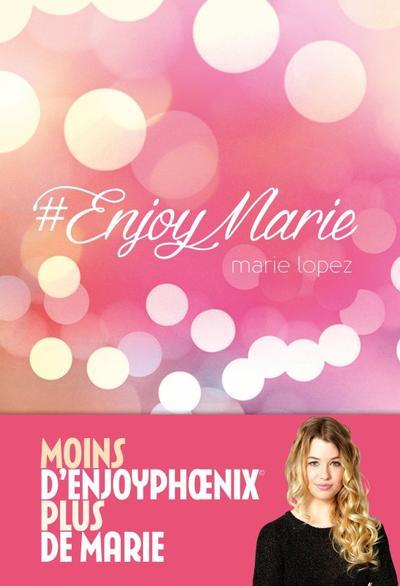 #EnjoyMarie - Marie Lopez (EnjoyPhoenix)