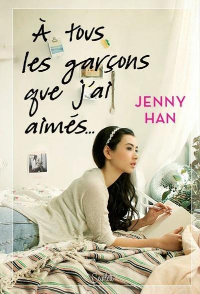 A tous les garçons que j'ai aimé - Jenny Han (les amours de Lara Jean)