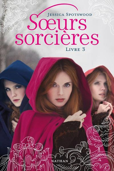 S½urs Sorcières (tome 3) - Jessica Sportswood