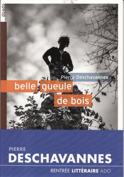 Belle gueule de bois - Pierre Deschavannes