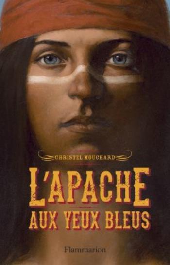 L' apache aux yeux bleus - Christelle Mouchard