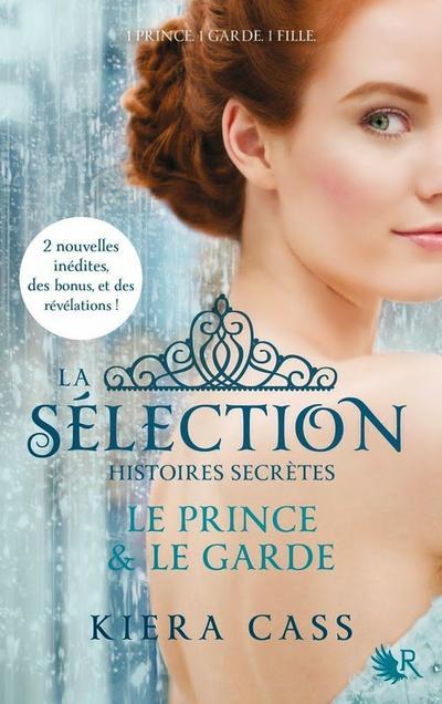 La Sélection, histoires secrètes, Le Prince et le garde - Kiera Cass