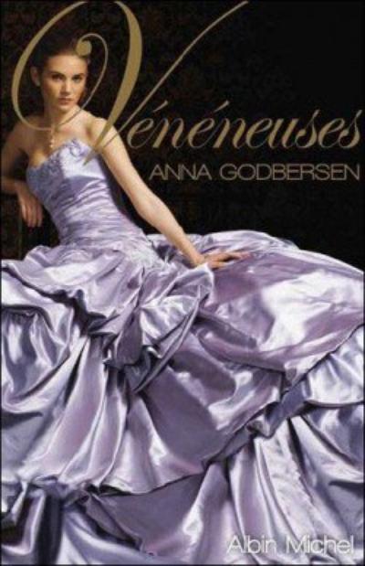 Vénéneuses - Anna Godbersen