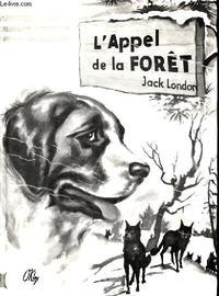 LONDON, Jack - L'Appel de la Forêt