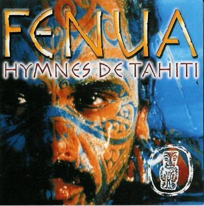 Hymnes de Tahiti / Fenua - E Vahine Maohi E (1999)