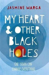 REVIEW LE VIDE DE NOS COEURS - MY HEART AND OTHER BLACK HOLES de JASMINE WARGA