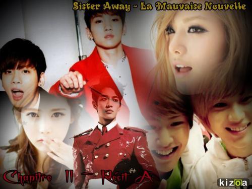 Sister Away ~ La Mauvaise Nouvelle ~ Chapitre II