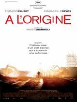 """""""A l'origine"""" de Xavier Giannoli"""
