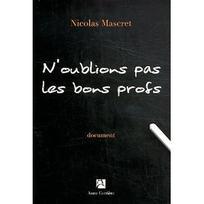 """""""N'oublions pas les bons profs"""" de Nicolas Mascret"""