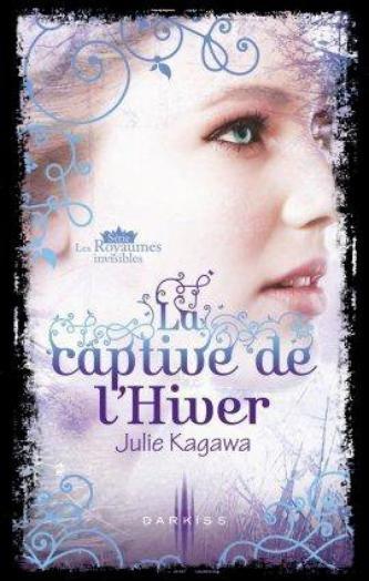 Les royaumes invisibles : La captive de l'hiver