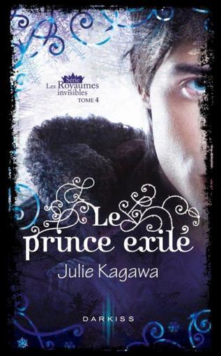 Les royaumes invisibles : Le prince exilé