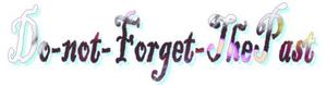 Welcom to Live without Forget our Past , It's a Part of us
